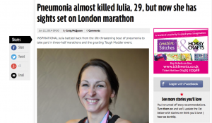 Pneumonia almost killed Julia, 29, but now she has sights set on London marathon